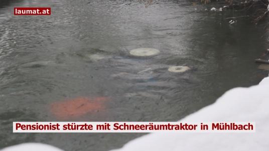 Pensionist stürzte mit Schneeräumtraktor in Mühlbach